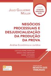 Negócios processuais e desjudicialização da produção da prova - Ed. 2017