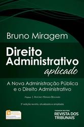 Direito Administrativo Aplicado: a nova administração pública e o direito administrativo - Ed. 2017
