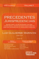 Precedentes Jurisprudenciais: direito do consumidor, direito do trabalho e previdenciário - Ed. 2013