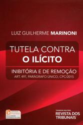 Tutela Contra o Ilícito: inibitória e de remoção - Ed. 2015