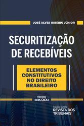 Securitização de Recebíveis. Elementos Constitutivos no Direito Brasileiro - Ed. 2020