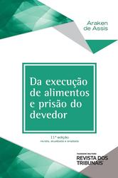 Da Execução de Alimentos e Prisão do Devedor - Ed. 2020