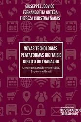 Novas Tecnologias, Plataformas Digitais e Direito do Trabalho - Ed. 2020
