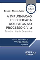 A Impugnação Especificada dos Fatos no Processo Civil - Ed. 2020