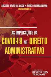 As Implicações da Covid-19 no Direito Administrativo - Ed. 2020