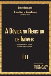 A Dúvida no Registro de Imovéis - Vol. III - Ed. 2020