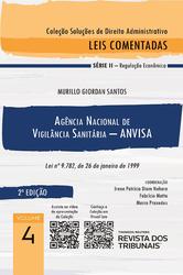 Agência Nacional de Vigilância Sanitária – Anvisa: Lei Nº 9.782, de 26 de Janeiro de 1999 - Ed. 2021