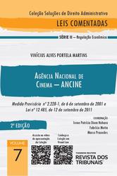 Agência Nacional de Cinema - Ancine : Medida Provisória 2.228- 1 de 6 de Setembro de 2001 e Lei 12.485, de 12 de Setembro de 2011 - Ed. 2021