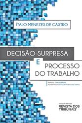 Decisão-Surpresa e Processo do Trabalho - Ed. 2021