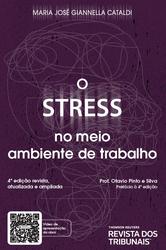 O Stress no Meio Ambiente de Trabalho - Ed. 2021