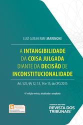 A Intangibilidade da Coisa Julgada Diante da Decisão de Inconstitucionalidade - Ed. 2016