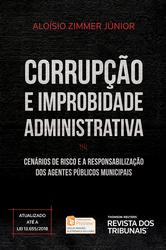 Corrupção e Improbidade Administrativa - Ed. 2018