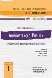 Administração Pública – Capítulo VII da Constituição Federal de 1988 - Ed. 2020