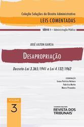 Desapropriação – Decreto-Lei 3.365/1941 e Lei 4.132/1962 - Ed. 2020