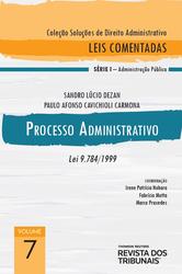 Processo Administrativo - Lei 9.784/1999 - Ed. 2020