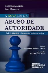 A Nova Lei de Abuso de Autoridade - Ed. 2020