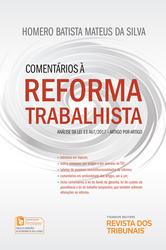 Comentários à Reforma Trabalhista - Edição 2017
