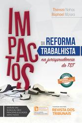 Impactos da Reforma Trabalhista na Jurisprudência do Tst - Edição 2017