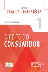 Prática e Estratégia - Direito do Consumidor - Edição 2017