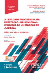 A Lealdade Processual na Prestação Jurisdicional: Em Busca de Um Modelo de Juiz Leal - Edição 2017