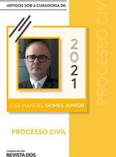 Direito Processual Civil sob curadoria de Luiz Manoel Gomes Junior - Ed. 2021