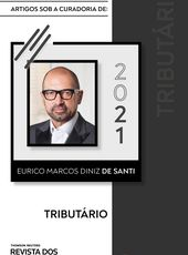 Direito Tributário sob curadoria de Eurico Marcos Diniz de Santi - Ed. 2021