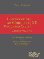 Comentários ao código de processo civil XII - Arts. 771 ao 796 - Ed. 2016