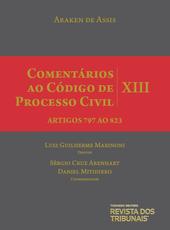 Comentários ao Código de Processo Civil XIII - Arts. 797 ao 823 - Ed. 2017
