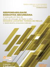 Responsabilidade executiva secundária: A execução em face do sócio, do cônjuge, do fiador e afins - Ed. 2016