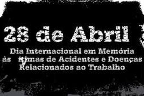 6d98d28ca829 28 de Abril - Dia Internacional das Vítimas de Acidente de Trabalho