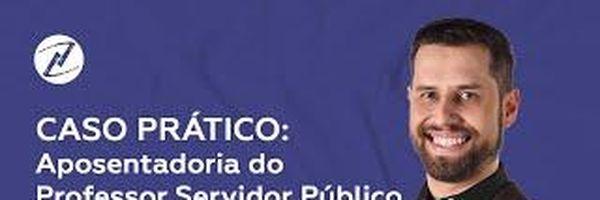[VÍDEO] Aposentadoria do professor servidor público: caso prático