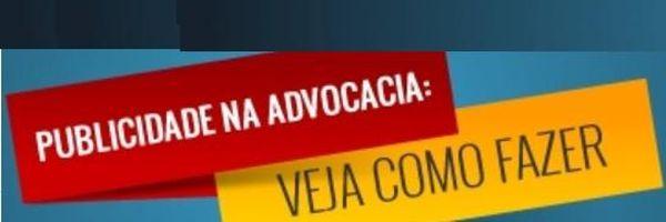 Advogado – Como Fazer a Boa Publicidade, ser Reconhecido e Contratado