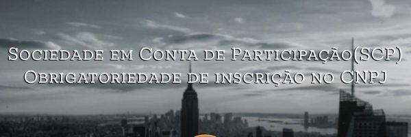 Sociedade em Conta de Participação (SCP) - Obrigatoriedade de inscrição no CNPJ