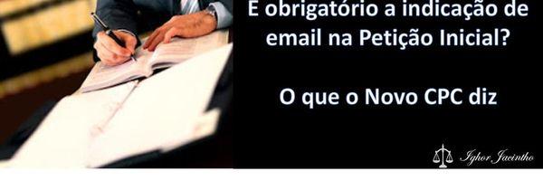 Email na Petição Inicial? O que o Novo CPC diz