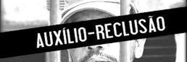 Auxílio Reclusão: como funciona e quem tem direito