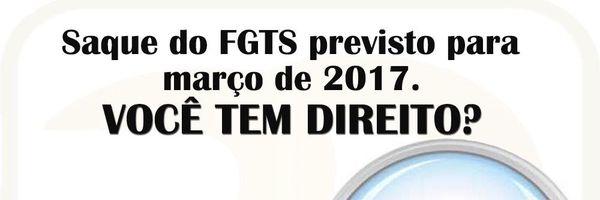 Saque do FGTS previsto para março de 2017