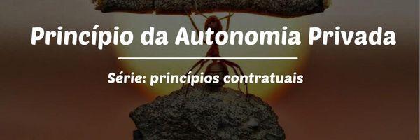 Princípio da Autonomia Privada