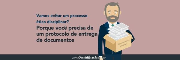 Protocolo de entrega de documentos: você PRECISA requisitar ao seu cliente! (com modelo)