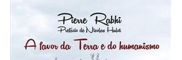 Resenha 38: A favor da Terra e do humanismo – Pierre Rabhi