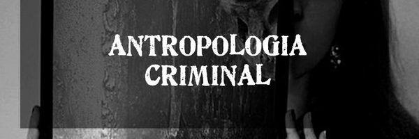 Antropologia criminal e a herança lombrosiana nos dias atuais