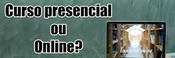 Curso presencial ou online? Qual o melhor?