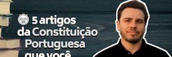 [Vídeo] Constituição de Portugal: 5 artigos que você deve conhecer