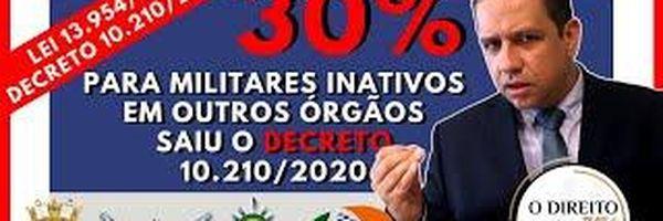 30% para Militares em Força Tarefa ao INSS - Entenda o Decreto 10.210/JAN/2020.