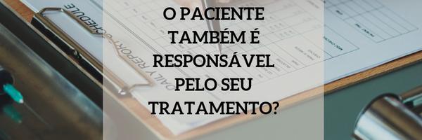 Você sabia que o paciente também é responsável pelo seu tratamento?
