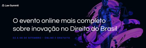 Law Summit: o maior evento de inovação jurídica no Brasil