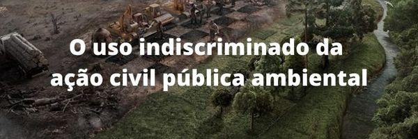 Extinção de ofício de ação civil pública desvirtuada