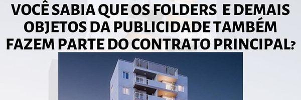 Os folders e demais objetos da publicidade também fazem parte do contrato celebrado!