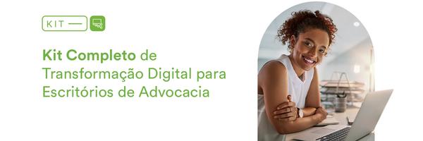 Kit Completo de Transformação Digital para Escritórios de Advocacia