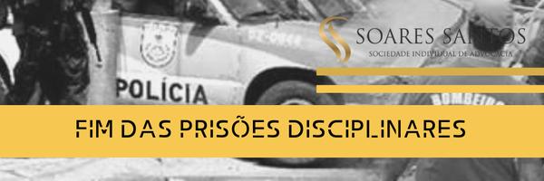 Fim das Prisões Disciplinares