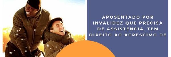 Aposentado por invalidez que necessita de assistência permanente tem direito ao aumento de 25% de seu benefício